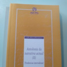 Relatos y Cuentos: ANTOLOXÍA DA NARRATIVA ACTUAL II. A NOSA LITERATURA. Lote 173255482