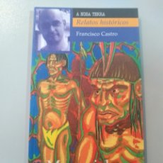 Relatos y Cuentos: MEMORIAL DO INFORTUNIO. FRANCISCO CASTRO. A NOSA TERRA. Lote 173377685
