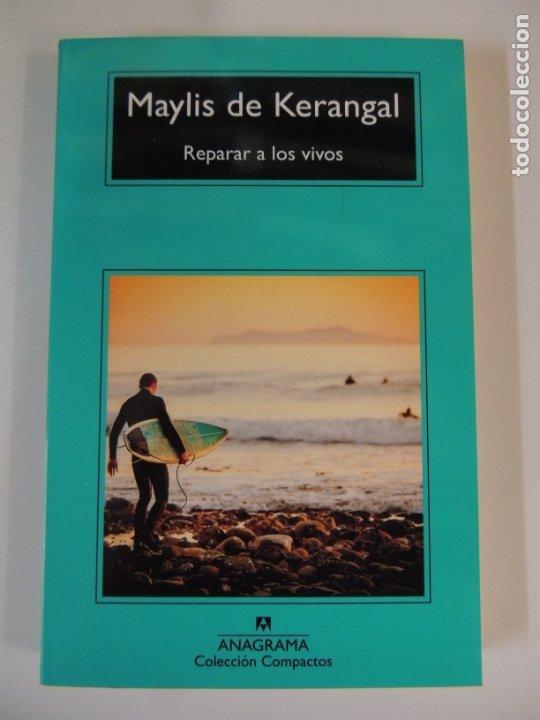 LIBRO - REPARAR LOS VIVOS - MAYLIS DE KERANGAL - EDITORIAL ANAGRAMA (Libros Nuevos - Literatura - Relatos y Cuentos)