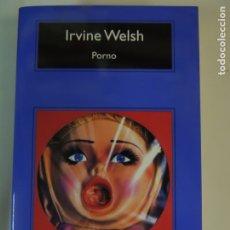 Relatos y Cuentos: LIBRO - PORNO - IRVINE WELSH - EDITORIAL ANAGRAMA. Lote 176416245