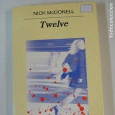 Relatos y Cuentos: LIBRO - TWELVE - NICK MCDONELL - EDITORIAL ANAGRAMA. Lote 176553864