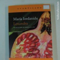 Relatos y Cuentos: LIBRO - LOXANDRA - MARIA IORDANIDU - EDITORIAL ACANTILADO . Lote 176554263