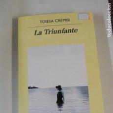 Relatos y Cuentos: LIBRO - LA TRIUNFANTE - TERESA CREMISI - EDITORIAL ANAGRAMA . Lote 176558650