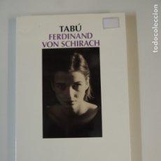Relatos y Cuentos: LIBRO - TABU - FERDINAND VON SCHIRACH - EDITORIAL SALAMANDRA. Lote 176574207