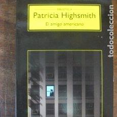Relatos y Cuentos: LIBRO - EL AMIGO AMERICANO - PATRICIA HIGHSMITH - ANAGRAMA EDITORIAL . Lote 177945298