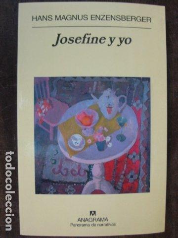 LIBRO - JOSEFINE Y YO - HANS MAGNUS ENZENSBERGER - ANAGRAMA EDITORIAL (Libros Nuevos - Literatura - Relatos y Cuentos)