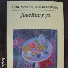 Relatos y Cuentos: LIBRO - JOSEFINE Y YO - HANS MAGNUS ENZENSBERGER - ANAGRAMA EDITORIAL . Lote 177945553