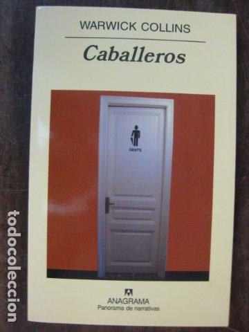 LIBRO - CABALLEROS - WARWICK COLLINS - ANAGRAMA EDITORIAL (Libros Nuevos - Literatura - Relatos y Cuentos)