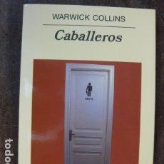 Relatos y Cuentos: LIBRO - CABALLEROS - WARWICK COLLINS - ANAGRAMA EDITORIAL . Lote 177946455