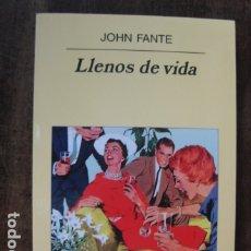 Relatos y Cuentos: LIBRO - LLENOS DE VIDA - JOHN FANTE - ANAGRAMA EDITORIAL. Lote 178060107