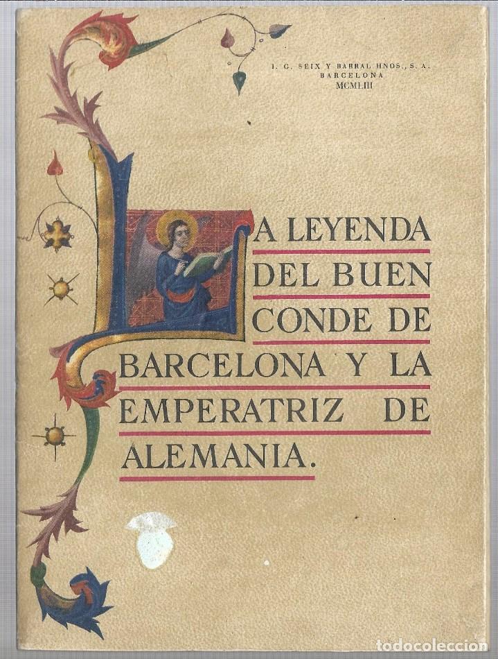 LA LEYENDA DEL BUEN CONDE DE BARCELONA Y LA EMPERATRIZ DE ALEMANIA SEIX BARRAL 1.953 (Libros Nuevos - Literatura - Relatos y Cuentos)