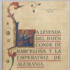 Relatos y Cuentos: LA LEYENDA DEL BUEN CONDE DE BARCELONA Y LA EMPERATRIZ DE ALEMANIA SEIX BARRAL 1.953. Lote 183360048