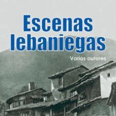 Relatos y Cuentos: VV AA: ESCENAS LEBANIEGAS.. Lote 183828443