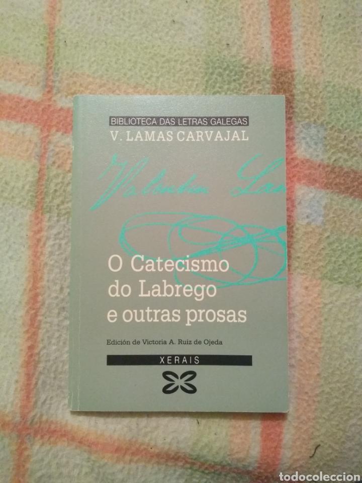 O CATECISMO DO LABREGO E OUTRAS PROSAS VALENTIN LAMAS CARVAJAL XERAIS (Libros Nuevos - Literatura - Relatos y Cuentos)