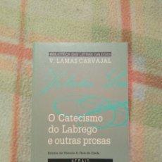 Relatos y Cuentos: O CATECISMO DO LABREGO E OUTRAS PROSAS VALENTIN LAMAS CARVAJAL XERAIS. Lote 185751363