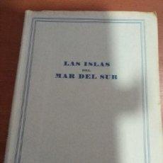 Relatos y Cuentos: LAS ISLAS DEL MAR DEL SUR ( LUYS SANTA MARINA) SEIX Y BARRAL EDITORES 1942. Lote 187619133