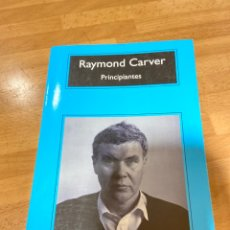 Relatos y Cuentos: RAYMOND CARVER - PRINCIPIANTES. Lote 190386173
