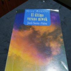 Relatos y Cuentos: EL ÚLTIMO VERANO MIWOK , JORDI SIERRA I FABRA. Lote 190626305