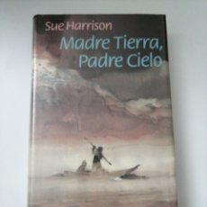 Relatos y Cuentos: MADRE TIERRA., PADRE CIELO.. SUE HARRISON. Lote 192090611