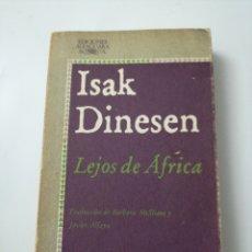 Relatos y Cuentos: LEJOS DE ÁFRICA . ISAK DINESSEN. Lote 192740740