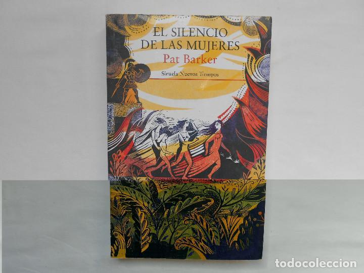 EL SILENCIO DE LAS MUJERES - PAT BARKER - SIRUELA NUEVOS TIEMPOS - NUEVO (Libros Nuevos - Literatura - Relatos y Cuentos)