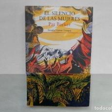 Relatos y Cuentos: EL SILENCIO DE LAS MUJERES - PAT BARKER - SIRUELA NUEVOS TIEMPOS - NUEVO. Lote 193066085