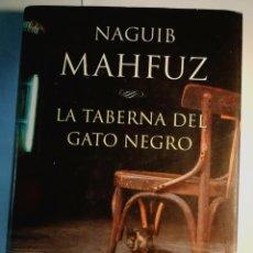 Relatos y Cuentos: LA TABERNA DEL GATO NEGRO. NAGUIB MAHFUZ. Lote 197474446