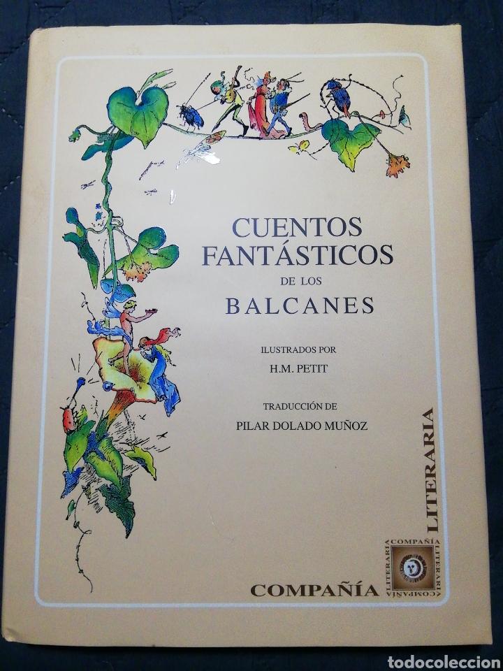 NUEVO. CUENTOS FANTÁSTICOS DE LOS BALCANES. ILUSTRADOS H M PETIT. BONITA EDICIÓN. TAPA DURA (Libros Nuevos - Literatura - Relatos y Cuentos)