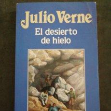 Relatos y Cuentos: EL DESIERTO DE HIELO., JULIO VERNE. Lote 201350431