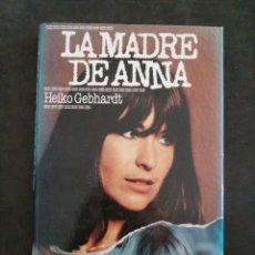 Relatos y Cuentos: LA MADRE DE ANNA., HIEKO GEBHARDT. Lote 202015490