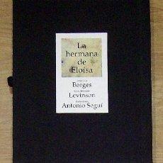 Relatos y Cuentos: BORGES, JORGE LUIS; LEVINSON, LUISA M.; SEGUÍ, A. - LA HERMANA DE ELOÍSA - EDICIÓN ESPECIAL FIRMADA. Lote 205829148
