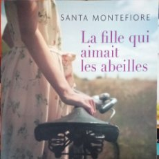 Relatos y Cuentos: LIBRO LA FILLE QUI AIMAIT LES ABEILLES - SANTA MONTEFIORE. Lote 205882163