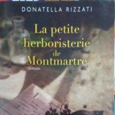 Relatos y Cuentos: LIBRO LA PETITE HERBORISTERIE DE MONTMARTRE - DONATELLA RIZZATI. Lote 205882986