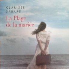 Relatos y Cuentos: LIBRO LA PLAGE DE LA MARIÉE - CLARISSE SABARD. Lote 205883133