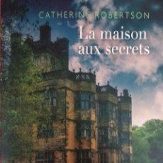 Relatos y Cuentos: LIBRO LA MAISON AUX SECRETS - CATHERINE ROBERTSON. Lote 205883513