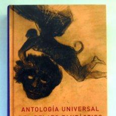 Relatos y Cuentos: ANTOLOGIA UNIVERSAL DEL RELATO FANTASTICO - VV.AA. EDITORIAL ATALANTA. Lote 206298392