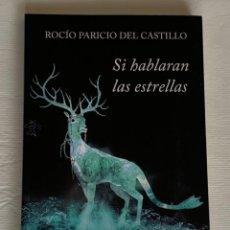 Relatos y Cuentos: SI HABLARAN LAS ESTRELLAS. ROCÍO PARICIO DEL CASTILLO. LIBRO NUEVO.. Lote 206549226