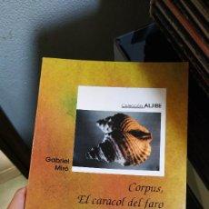 Relatos y Cuentos: CORPUS, EL CARACOL DEL FARO Y OTROS CUENTOS DE GABRIEL MIRÓ. Lote 207726648