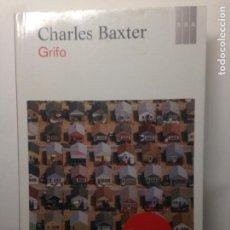 Relatos y Cuentos: GRIFO - CHARLES BAXTER - RBA - PRIMERA EDICIÓN 2011 -. Lote 207786361