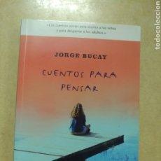 Relatos y Cuentos: CUENTOS PARA PENSAR. JORGE BUCAY. Lote 208453688