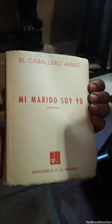 NOVELA EL CABALLERO AUDAZ MI MARIDO SOY YO EDICIONES E C A 1943 (Libros Nuevos - Literatura - Relatos y Cuentos)