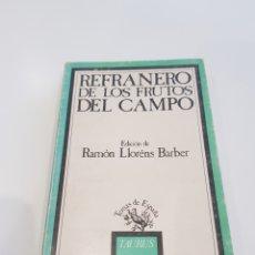 Relatos y Cuentos: REFRANERO DE LOS FRUTOS DEL CAMPO , TAURUS , 1986. Lote 210686170