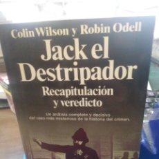 Relatos y Cuentos: JACK EL DESTRIPADOR-RECAPITULACION Y VEREDICTO-COLIN WILSON/ROBIN ODELL,PLANETA,1989,RARO EJEMPLAR. Lote 213322211