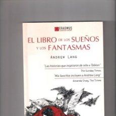 Relatos y Cuentos: ANDREW LANG. EL LIBRO DE LOS SUEÑOS Y LOS FANTASMAS. ED. ERASMUS 2012. Lote 214203408