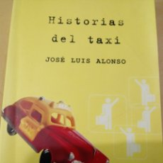 Relatos y Cuentos: HISTORIAS DEL TAXI DE JOSE LUIS ALONSO.. Lote 215827387