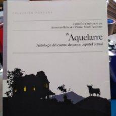 Relatos y Cuentos: -ANTOLOGÍA DEL CUENTO DE TERROR ESPAÑOL ACTUAL-AQUELARR,ANTONIO ROMAN,EDITA SALTO DE PÁGINA,2010,RAR. Lote 217892575