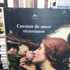 Relatos y Cuentos: CUENTOS DE AMOR VICTORIANOS-TRADUCCIÓN MARTA SALÍS, 2004,TAPAS DURAS,NUEVO. Lote 218970375