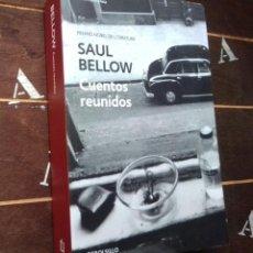 Relatos y Cuentos: SAUL BELLOW: CUENTOS REUNIDOS (DEBOLS!LLO). Lote 220438726