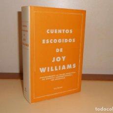 Relatos y Cuentos: CUENTOS ESCOGIDOS DE JOY WILLIAMS - SEIX BARRAL, 2017 1ª EDICIÓN, 718 PÁGINAS. Lote 221256003