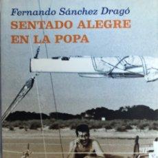 Relatos y Cuentos: SENTADO, ALE QUE EN LA ROPA (FERNANDO SÁNCHEZ DRAGÓ). Lote 221263330